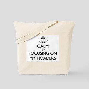Keep Calm by focusing on My Hoaders Tote Bag