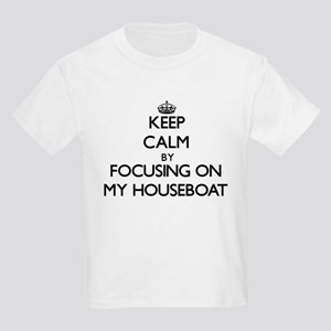 Keep Calm by focusing on My Houseboat T-Shirt