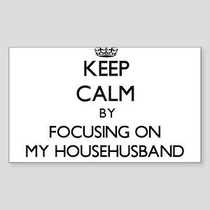 Keep Calm by focusing on My Househusband Sticker