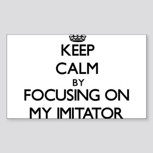 Keep Calm by focusing on My Imitator Sticker