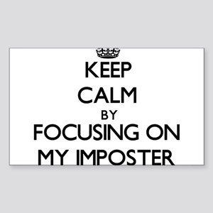 Keep Calm by focusing on My Imposter Sticker