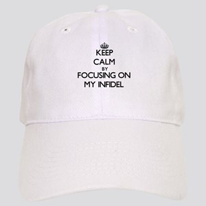 Keep Calm by focusing on My Infidel Cap