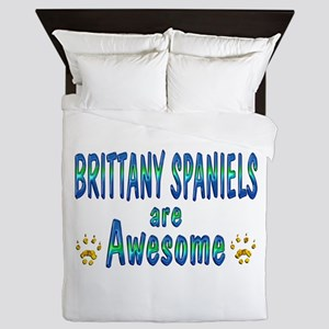 Brittany Spaniels are Awesome Queen Duvet
