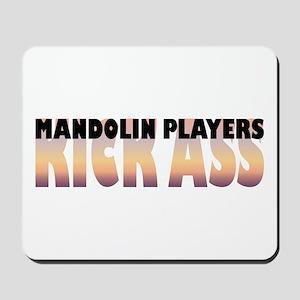 Mandolin Players Kick Ass Mousepad