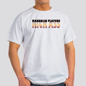 Mandolin Players Kick Ass Light T-Shirt
