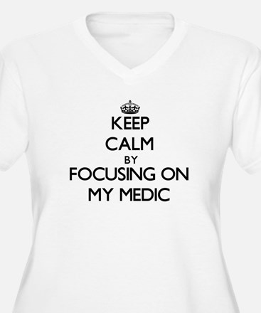 Keep Calm by focusing on My Medi Plus Size T-Shirt