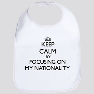 Keep Calm by focusing on My Nationality Bib