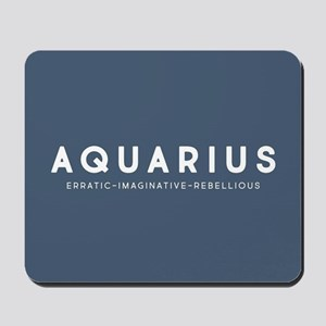 Aquarius Erratic Imaginative Rebellious Mousepad