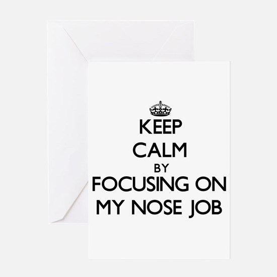 Keep Calm by focusing on My Nose Jo Greeting Cards