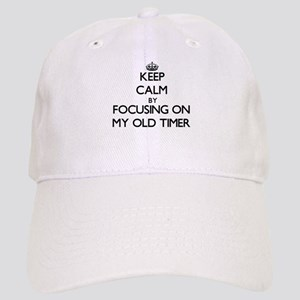 Keep Calm by focusing on My Old Timer Cap