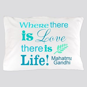 Love is Life Pillow Case