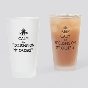Keep Calm by focusing on My Orderly Drinking Glass