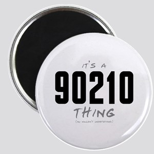 It's a 90210 Thing Magnet
