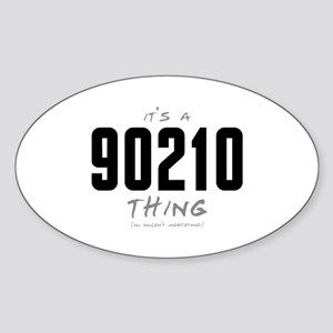 It's a 90210 Thing Oval Sticker
