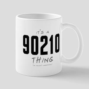 It's a 90210 Thing Mug