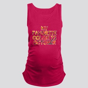 My favorite color is October Maternity Tank Top