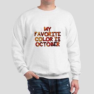 My favorite color is October Sweatshirt