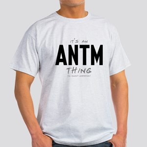 It's an ANTM Thing Light T-Shirt