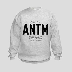 It's an ANTM Thing Kids Sweatshirt