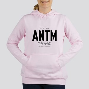 It's an ANTM Thing Women's Hooded Sweatshirt