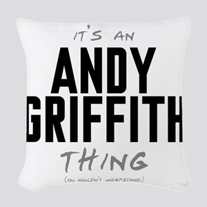It's an Andy Griffith Thing Woven Throw Pillow
