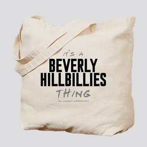 It's a Beverly Hillbillies Thing Tote Bag