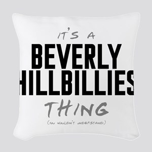 It's a Beverly Hillbillies Thing Woven Throw Pillo