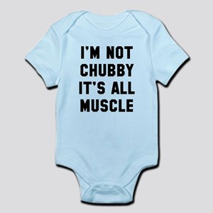 I'm not chubby it's all muscle Infant Bodysuit
