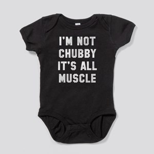I'm not chubby it's all muscle Baby Bodysuit