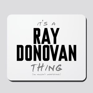 It's a Ray Donovan Thing Mousepad