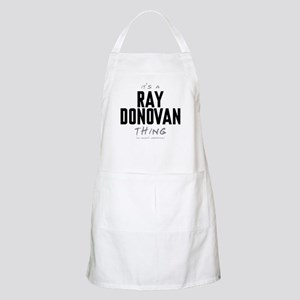 It's a Ray Donovan Thing Apron
