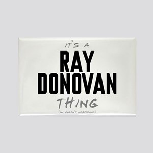 It's a Ray Donovan Thing Rectangle Magnet