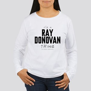It's a Ray Donovan Thing Women's Long Sleeve T-Shi