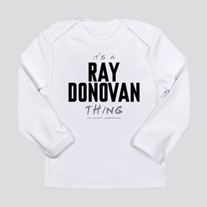 It's a Ray Donovan Thing Long Sleeve Infant T-Shir
