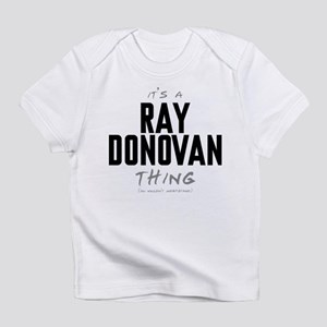 It's a Ray Donovan Thing Infant T-Shirt
