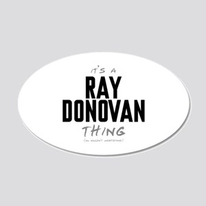 It's a Ray Donovan Thing 22x14 Oval Wall Peel