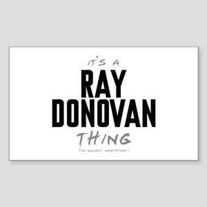 It's a Ray Donovan Thing Rectangle Sticker
