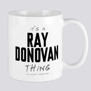 It's a Ray Donovan Thing Mug