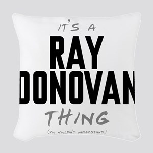 It's a Ray Donovan Thing Woven Throw Pillow
