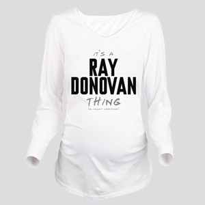 It's a Ray Donovan Thing Long Sleeve Maternity T-S