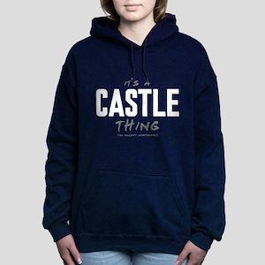 It's a Castle Thing Woman's Hooded Sweatshirt
