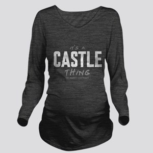 It's a Castle Thing Long Sleeve Maternity T-Shirt