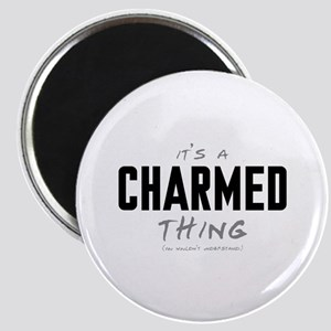 It's a Charmed Thing Magnet