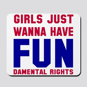 Girls want fundamental rights Mousepad