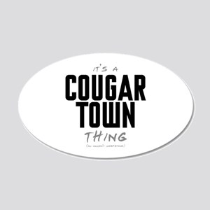 It's a Cougar Town Thing 22x14 Oval Wall Peel
