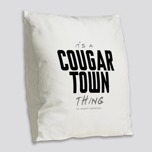It's a Cougar Town Thing Burlap Throw Pillow