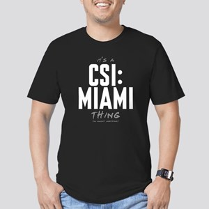 It's a CSI: Miami Thing Men's Dark Fitted T-Shirt