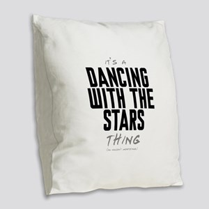 It's a Dancing With the Stars Thing Burlap Throw P