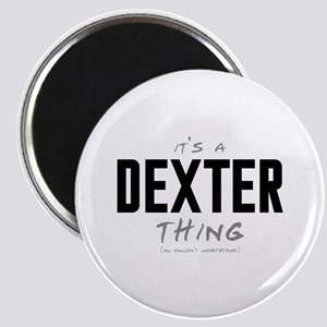It's a Dexter Thing Magnet