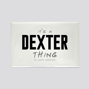 It's a Dexter Thing Rectangle Magnet